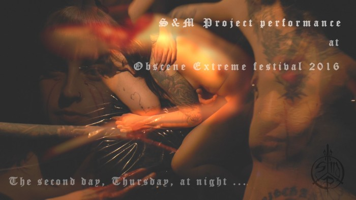 Obscene Extreme 2016 S&M Project